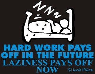 hard-work-pays-off-in-the-future-laziness-pays-off-now-zzz-productive-lazy1